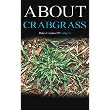 About Crabgrass: Make a Lookout of Crabgrass (English Edition)