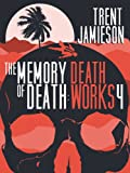 The Memory of Death: Death Works 4 by Trent Jamieson front cover
