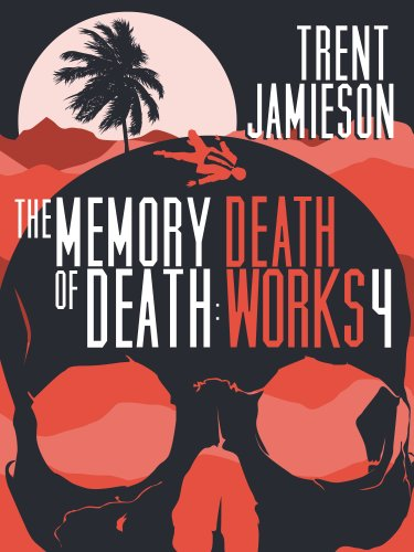 The Memory of Death: Death Works 4