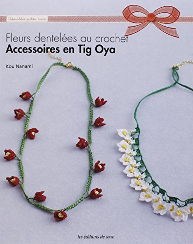Accessoires en Tig Oya : Fleurs dentelées au crochet