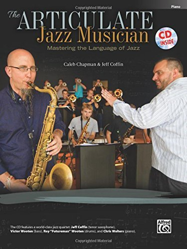Read PDF The Articulate Jazz Musician: Mastering the