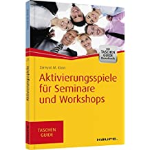 Aktivierungsspiele für Seminare und Workshops (Haufe TaschenGuide)