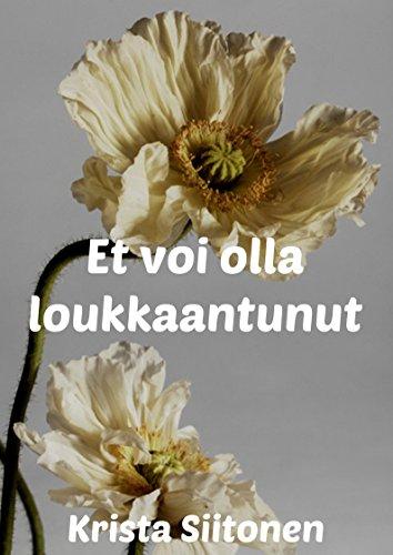 Et voi olla loukkaantunut (Finnish Edition) por Krista Siitonen