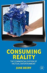 Consuming Reality: The Commercialization of Factual Entertainment