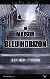 Telecharger Livres La maison bleu horizon (PDF,EPUB,MOBI) gratuits en Francaise