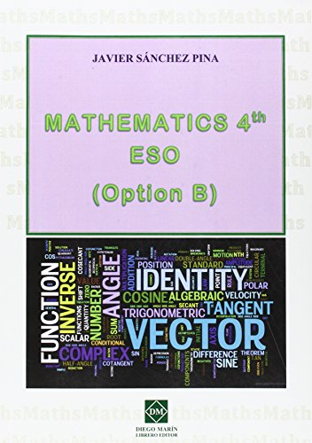 MATHEMATICS 4TH ESO (OPTION B): FOR BILINGUAL PROGRAM por JAVIER SANCHEZ PINA