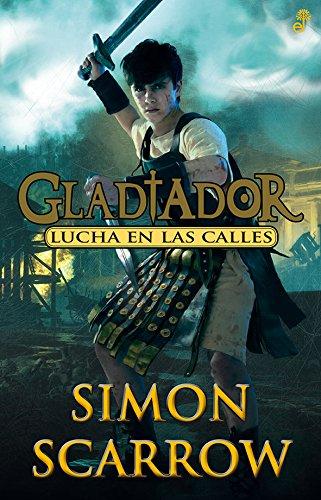 Lucha en las calles. Gladiador II por Simon Scarrow