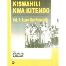 Kiswahili Kwa Kitendo: An Introductory/Intermediate Course