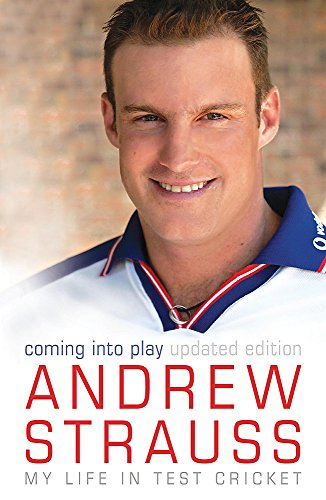 Andrew Strauss: Coming into Play - My Life in Test Cricket: An incredible rise of prominence in Test cricket por Andrew Strauss