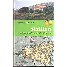 Sizilien. Insel im Schnittpunkt der Kulturen.