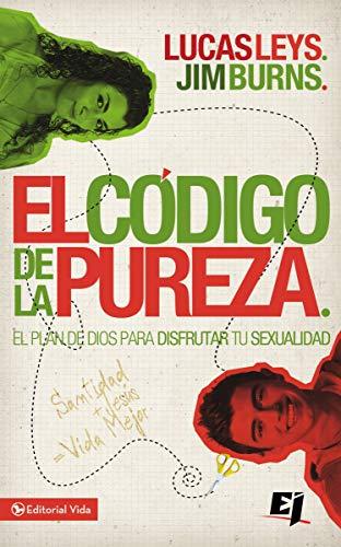 El código de la pureza: El plan de Dios para disfrutar tu sexualidad (Biblioteca de Ideas de Especialidades Juveniles) por Jim Burns