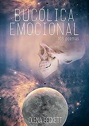 BUCÓLICA EMOCIONAL: Poemas de amor, vida e introspección. (Poesía intimista y optimista)