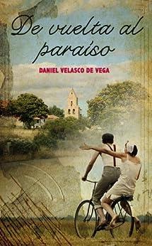 De vuelta al paraíso de [de Vega, Daniel Velasco]