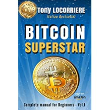 BITCOIN SUPERSTAR: Complete manual for Beginners - Vol.1 (English Edition)