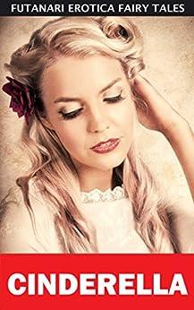 Cinderella (Futanari Erotica Fairy Tales Book 3) (English Edition) de [Law, Julie]