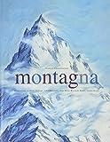 Montagna. Ediz. illustrata