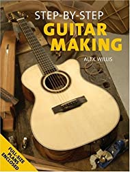 Guitar Making (Step by Step) by Alex Willis (2006-10-21)
