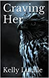 Craving Her (The Keeping Her Series Book 4)
