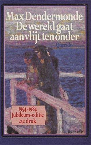 De Wereld Gaat Aan Vlijt Ten Onder Dutch Edition Ebook