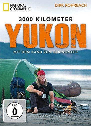 3000 Kilometer Yukon - Mit dem Kanu zum Beringmeer