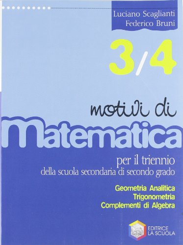 Motivi di matematica. Per la 3ª e la 4ª classe delle Scuole superiori: 1