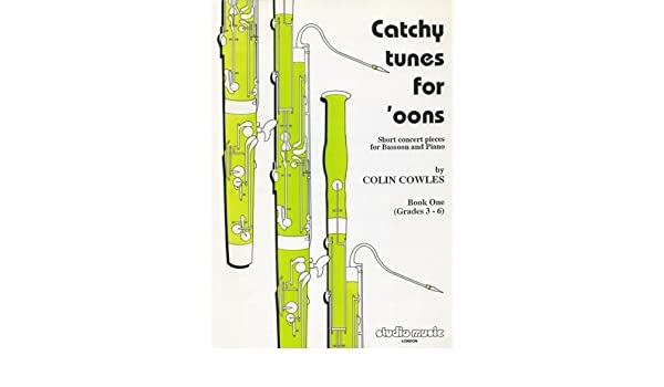 Book 1 Colin Cowles Bassoon Learn to Play MUSIC BOOK Catchy Tunes For /'oons