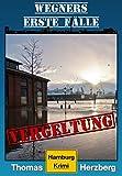 Vergeltung (Wegners erste F�lle): Hamburg Krimi Bild
