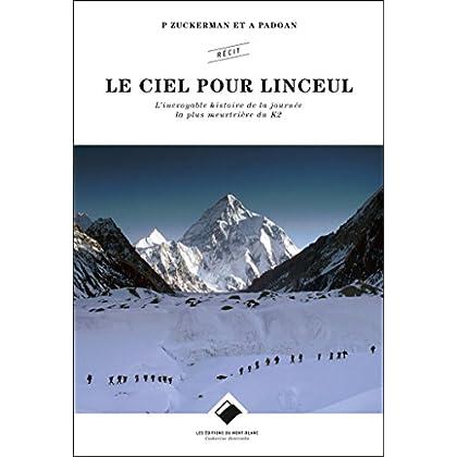 Le ciel pour Linceul NE: L'incroyable histoire de la journée la plus meurtrière du K2