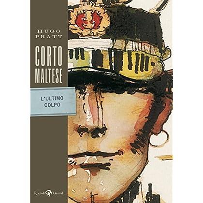Corto Maltese - L'ultimo Colpo