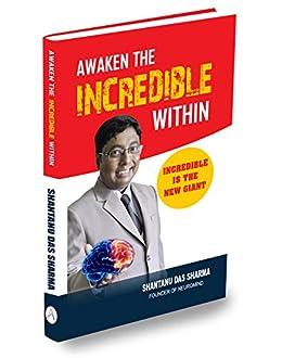 Awaken The Incredible Within by [Sharma, Shantanu Das]