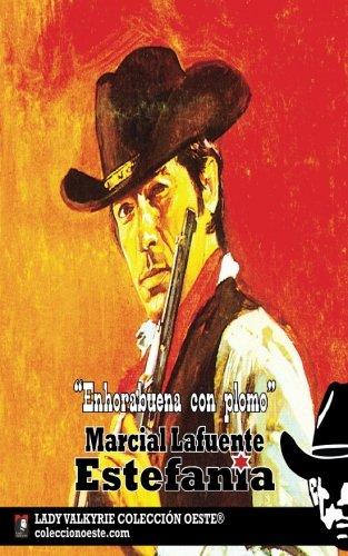 Enhorabuena con plomo (Coleccion Oeste) por Marcial Lafuente Estefanía