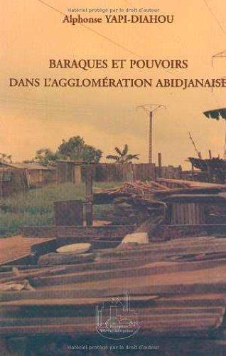 Baraques et pouvoirs dans l'agglomeration abijanaise