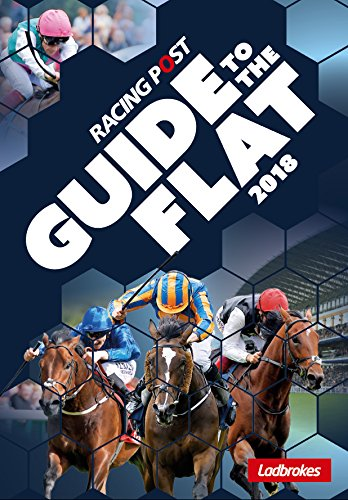 Racing Post Guide to the Flat 2018