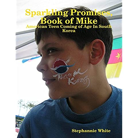Sparkling Promises, Book of Mike: American Teen
