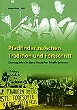 Pfadfinder zwischen Tradition und Fortschritt: Zwanzig Jahre im Bund Deutscher PfadfinderInnen