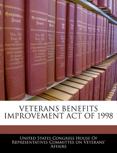 VETERANS BENEFITS IMPROVEMENT ACT OF 1998