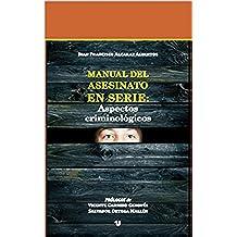 MANUAL DEL ASESINATO EN SERIE. ASPECTOS CRIMINOLÓGICOS