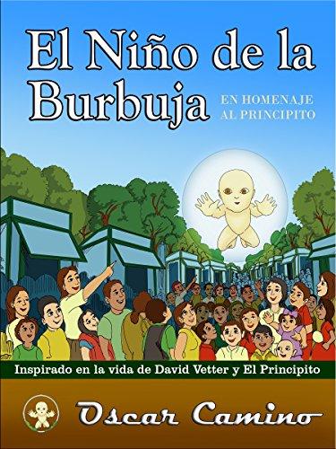 El Niño de la Burbuja: Homenaje al Principito eBook: Oscar Camino ...
