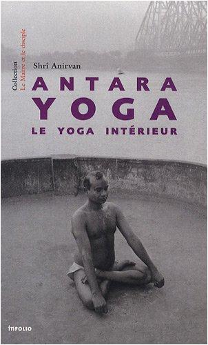 Antara Yoga. Le yoga intérieur