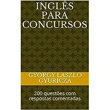 INGLÊS PARA CONCURSOS: 200 questões com respostas comentadas (Portuguese Edition)