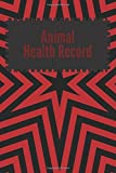 Animal Health Record: Black & Red Journal For Animal Lovers | Cats, Dogs, Hamsters & More | Log Food Diet, Track Veterinarians Visits & More | Medium Monitoring Book Templates: Volume 15