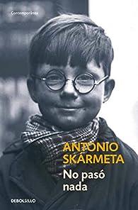 No pasó nada par  Antonio Skármeta