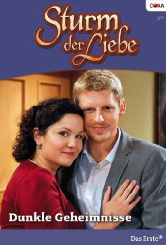 Sturm der Liebe 41: Dunkle Geheimnisse [Kindle Edition]