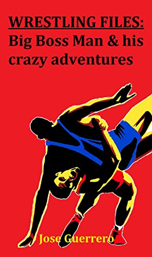 Descargar Libros Gratis En WRESTLING FILES: Big Boss Man & his crazy adventures PDF Español