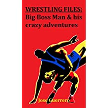 WRESTLING FILES: Big Boss Man & his crazy adventures
