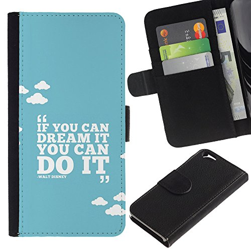 Graphic4You If You Can Dream It You Can Do It Walt Disney Englisch Zitat Nachricht Brieftasche Leder Hülle Case Schutzhülle für Apple iPhone 6 / 6S Design #19