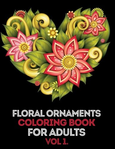Floral Ornament Adult Coloring Book: Mind Calming and Stress Relief Adult Coloring Book