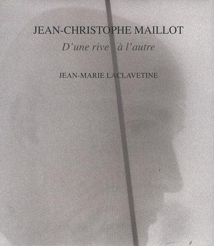 Jean-Christophe Maillot : D'une rive...