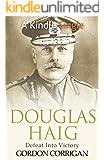 Douglas Haig: Defeat Into Victory (Kindle Single)