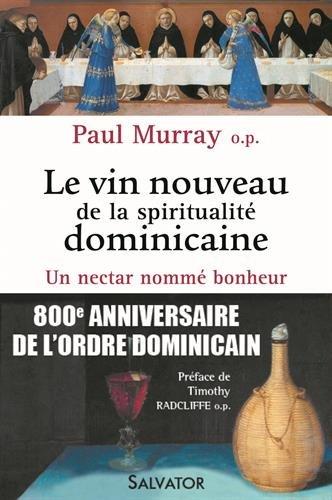 le-vin-nouveau-de-la-spiritualite-dominicaine-un-nectar-nomme-bonheur